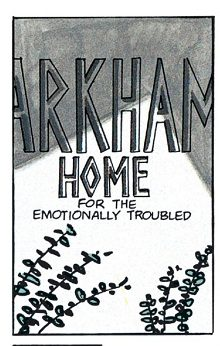 Arkham, home of the emotionally troubled